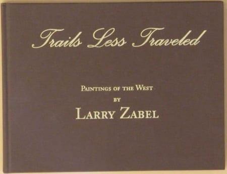 Trails Less Traveled (book) - Larry Zabel